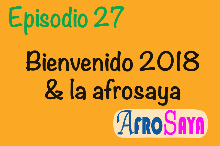 Afrosaya, Afrosaya podcast, Ep 27 Afro Saya podcast,